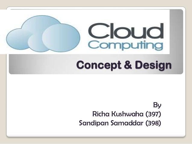 Concept & Design  By Richa Kushwaha (397) Sandipan Samaddar (398)