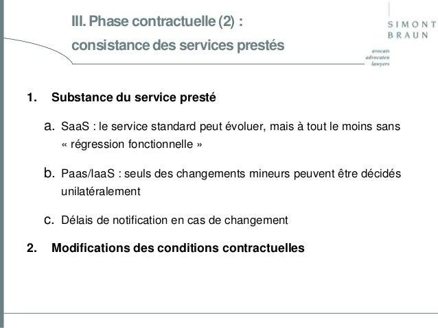 III. Phase contractuelle (2) : consistance des services prestés  1.  Substance du service presté  a. SaaS : le service sta...