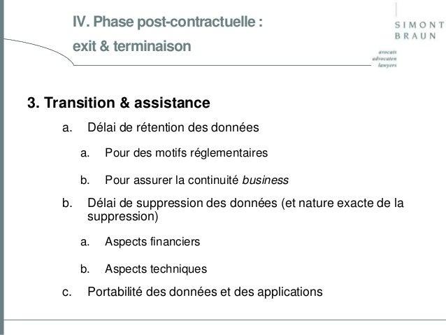 IV. Phase post-contractuelle : exit & terminaison  3. Transition & assistance a.  Délai de rétention des données a. b.  b....