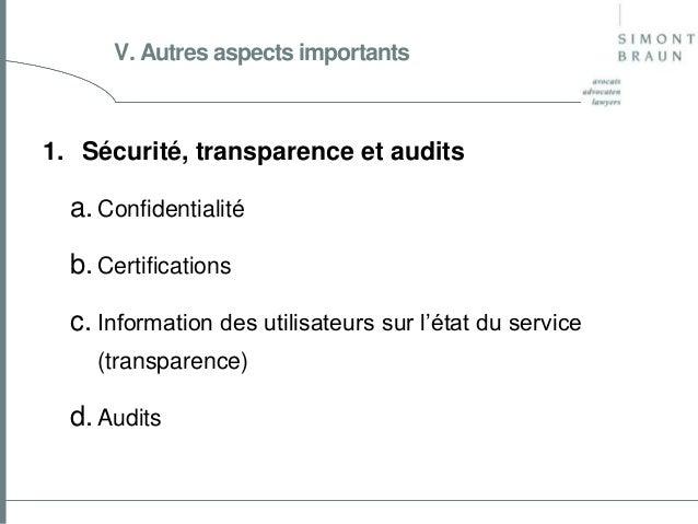 V. Autres aspects importants  1. Sécurité, transparence et audits  a. Confidentialité b. Certifications  c. Information de...