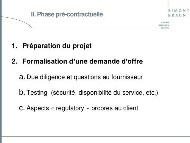 II. Phase pré-contractuelle  1. Préparation du projet 2. Formalisation d'une demande d'offre  a. Due diligence et question...