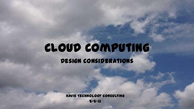 Cloud ComputingDesign ConsiderationsKavis Technology Consulting5-5-13