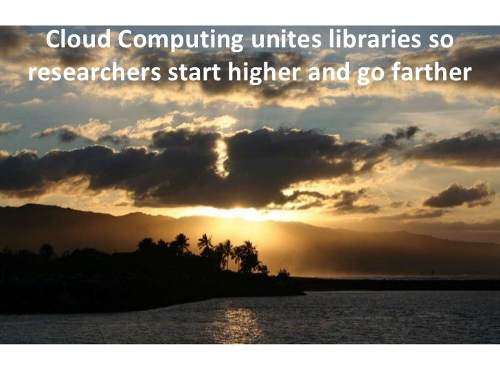 Cloud Computing unites libraries so researchers start higher and go farther