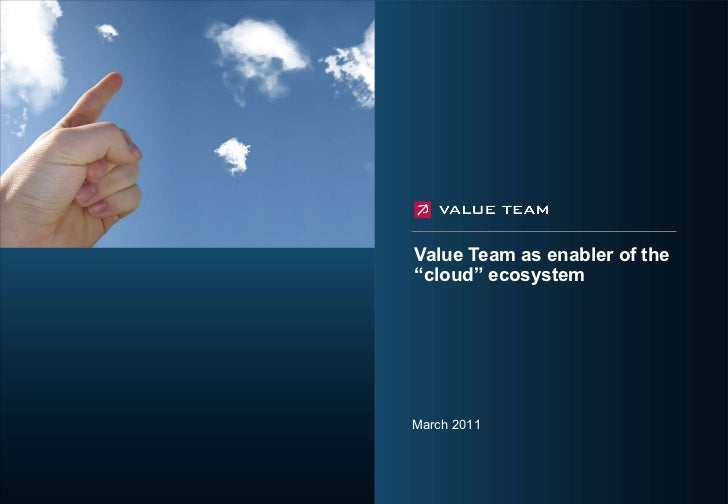 """Value Team as enabler of the """"cloud"""" ecosystem March 2011"""