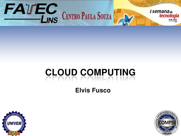 Cloud computing<br />Elvis Fusco<br />