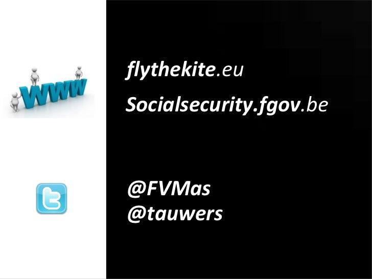 flythekite .eu   Socialsecurity.fgov .be   @FVMas @tauwers