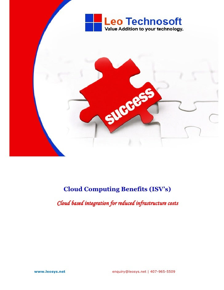 Cloud Computing Benefits (ISV's)            Cloud based integration for reduced infrastructure costs     www.leosys.net   ...