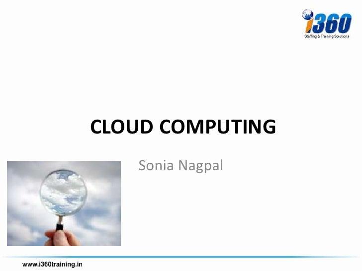 CLOUD COMPUTING   Sonia Nagpal