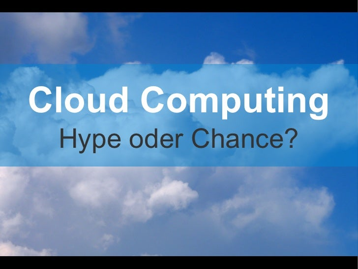 Cloud Computing  Hype oder Chance?