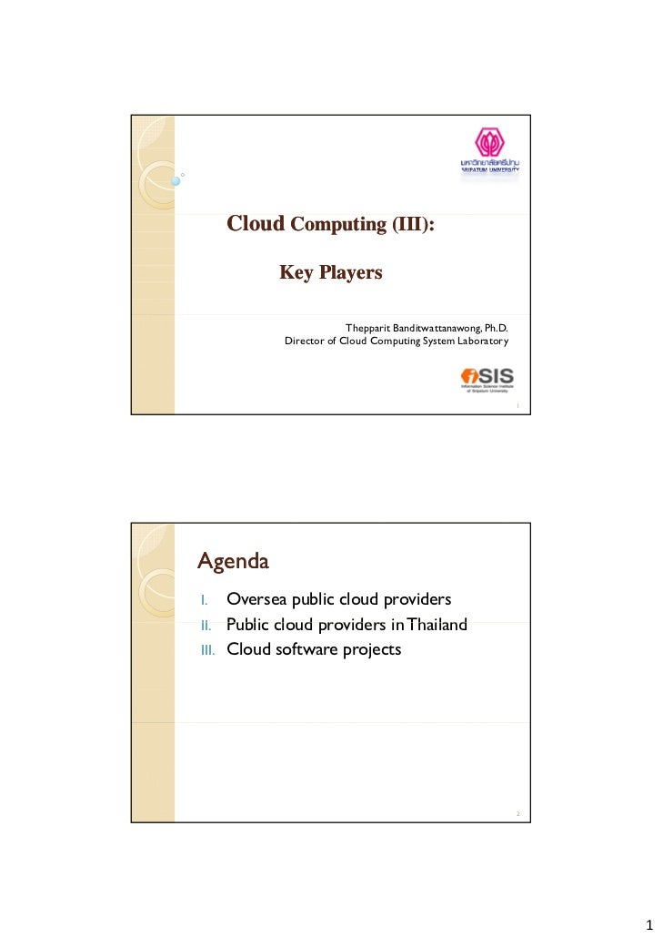 Cloud Computing (III):              Key Players                            Thepparit Banditwattanawong, Ph.D.             ...
