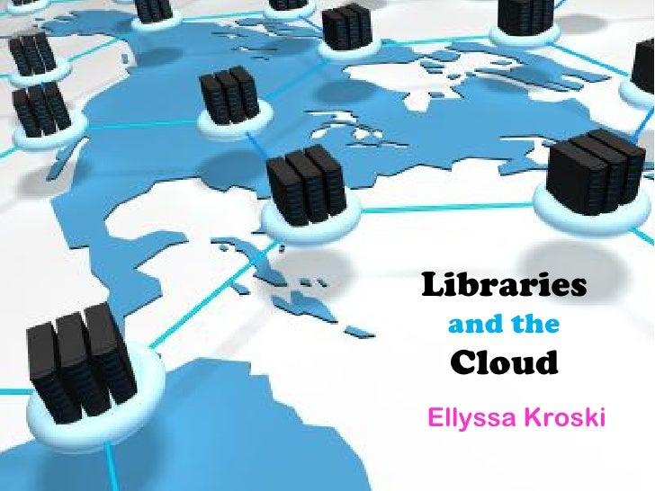 Libraries  and the  Cloud Ellyssa Kroski  Bookmarks