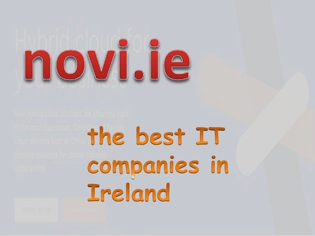 •We are one of the best IT companies in Ireland. Our IT Company has offices in Dublin, Cork and Kildare. Call +353 (0) 1 6...