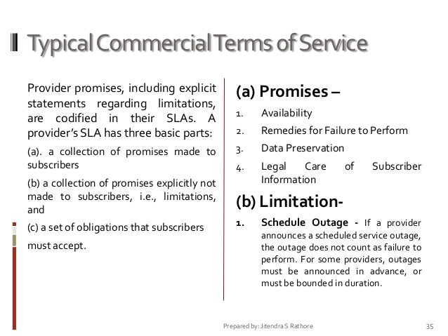 Typical Commercial Terms of Service Provider promises, including explicit statements regarding limitations, are codified i...