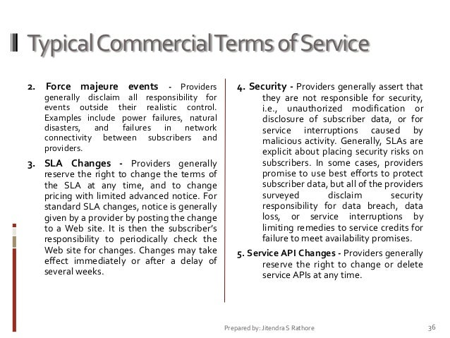 Typical Commercial Terms of Service 2. Force majeure events - Providers  4. Security - Providers generally assert that  ge...