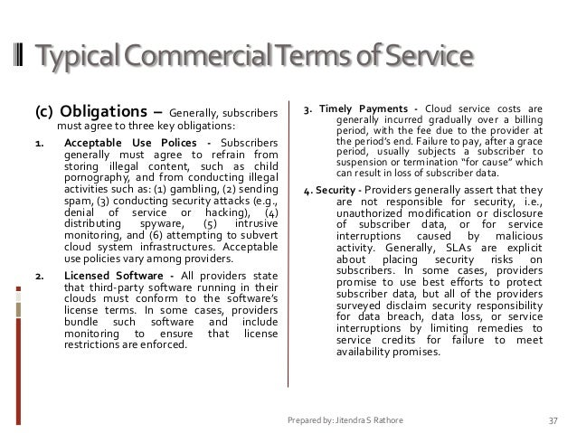 Typical Commercial Terms of Service (c) Obligations – 1.  2.  Generally, subscribers must agree to three key obligations: ...