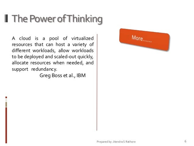 The Power of Thinking A cloud is a pool of virtualized resources that can host a variety of different workloads, allow wor...