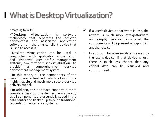 """What is Desktop Virtualization? According to [wiki] –  """"Desktop virtualization is software technology that separates the ..."""