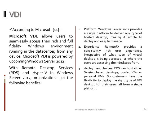 VDI According to Microsoft [11] –  1.  Microsoft VDI: allows users to seamlessly access their rich and full fidelity Wind...