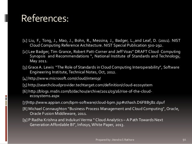 References: [1] Liu, F., Tong, J., Mao, J., Bohn, R., Messina, J., Badger, L.,and Leaf, D. (2011). NIST Cloud Computing Re...