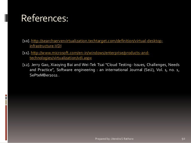 References: [10]. http://searchservervirtualization.techtarget.com/definition/virtual-desktopinfrastructure-VDI [11]. http...
