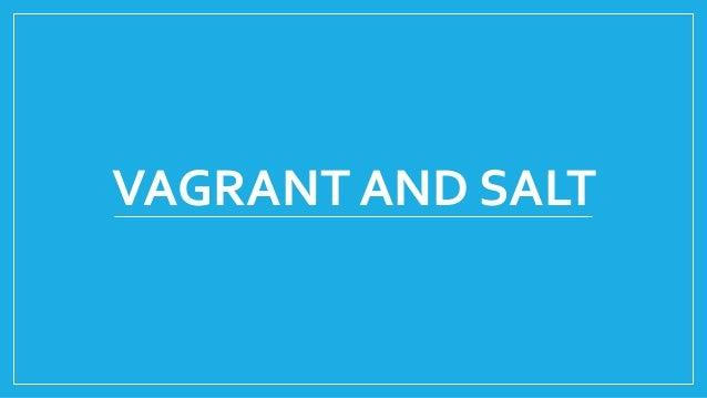 VAGRANT AND SALT