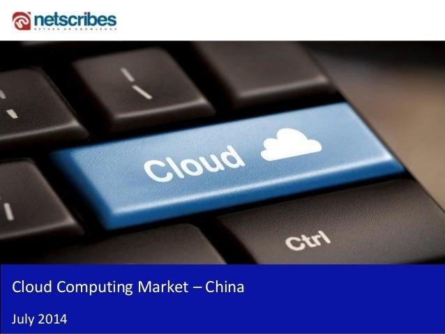 Cloud Computing Market – China July 2014