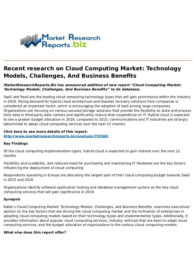 Recent research on Cloud Computing Market: Technology Models, Challenges, And Business Benefits MarketResearchReports.Biz ...