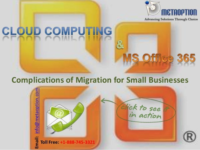 Complications of Migration for Small Businesses Email:info@metaoption.com Toll Free: +1-888-745-3321