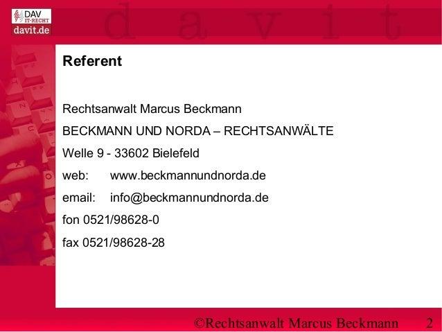 ©Rechtsanwalt Marcus Beckmann 2 Referent Rechtsanwalt Marcus Beckmann BECKMANN UND NORDA – RECHTSANWÄLTE Welle 9 - 33602 B...