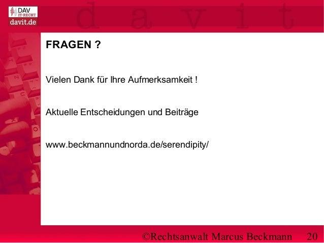 ©Rechtsanwalt Marcus Beckmann 20 FRAGEN ? Vielen Dank für Ihre Aufmerksamkeit ! Aktuelle Entscheidungen und Beiträge www.b...