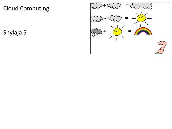 Cloud Computing Shylaja S