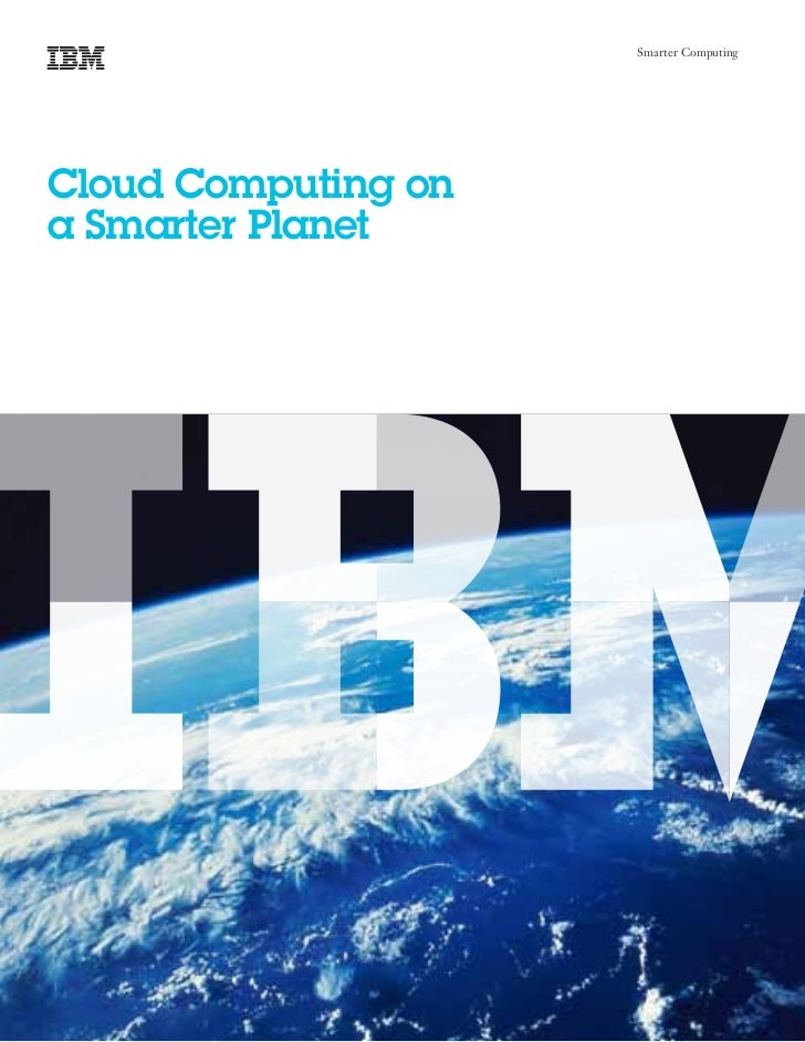 Smarter ComputingCloud Computing ona Smarter Planet
