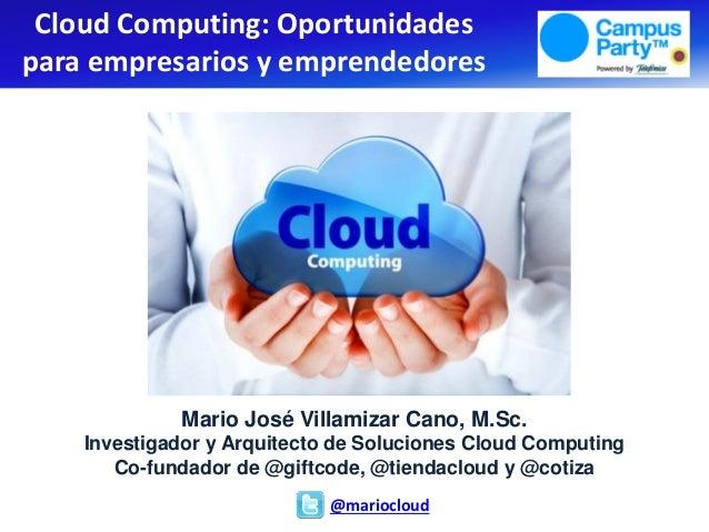 Mario José Villamizar Cano, M.Sc.Investigador y Arquitecto de Soluciones Cloud ComputingCo-fundador de @giftcode, @tiendac...