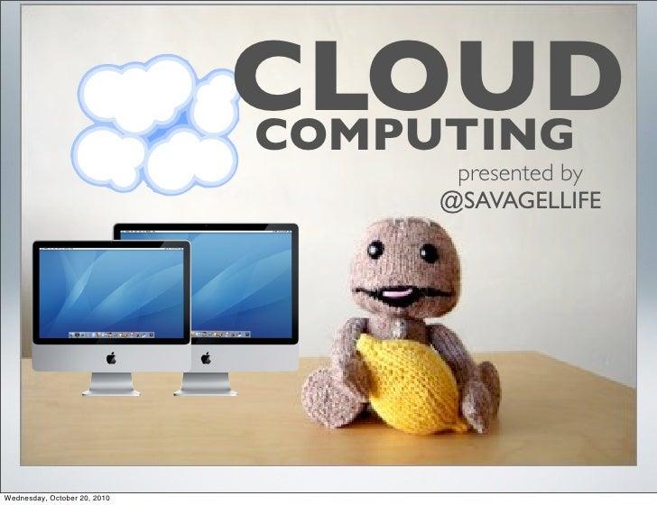 CLOUD                               COMPUTING                                    presented by                             ...