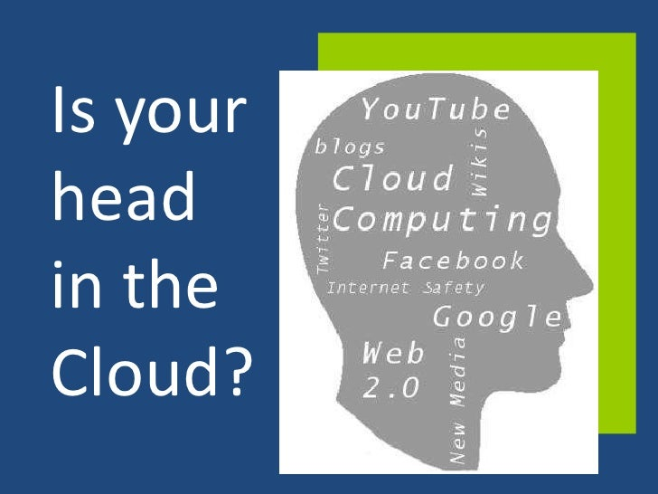 Is your head in the Cloud?<br />