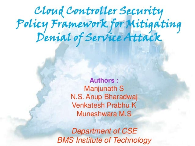 Cloud Controller Security Policy Framework for Mitigating Denial of Service Attack Authors : Manjunath S N.S. Anup Bharadw...