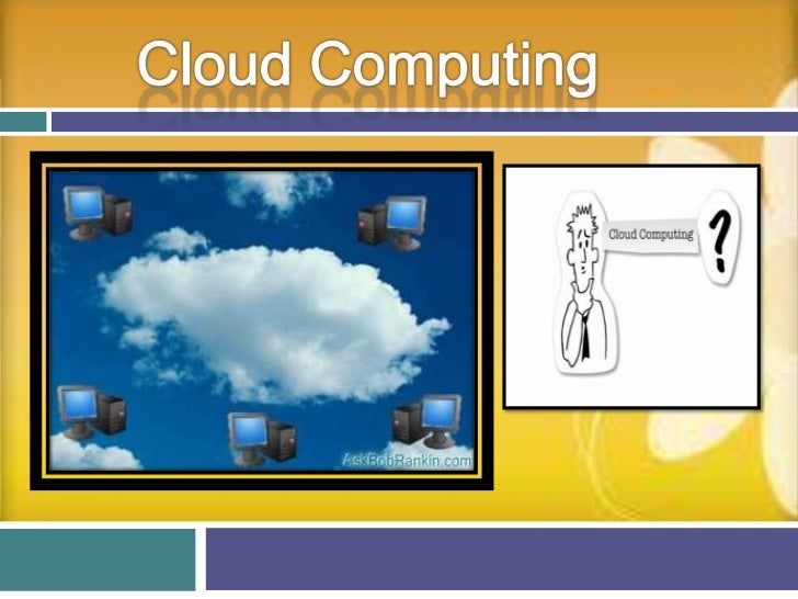 Outline:        What is Cloud Computing?        History        Why Cloud Computing?        Services provided by Cloud ...