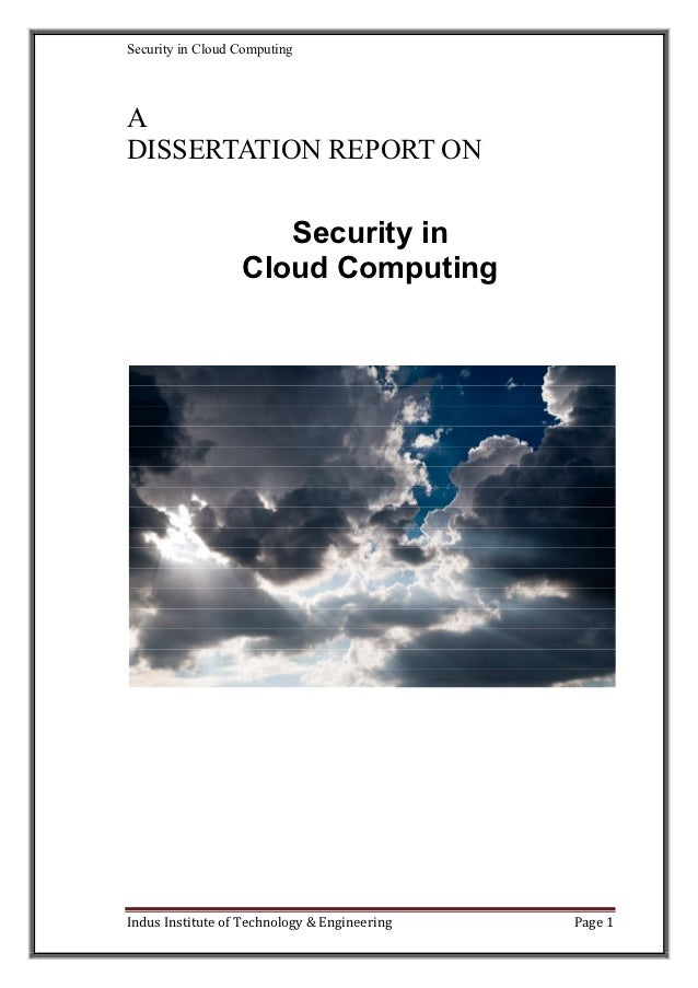 Security in Cloud ComputingADISSERTATION REPORT ON                     Security in                  Cloud ComputingIndus I...