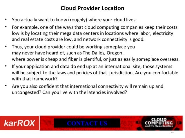 data locations and security issues in cloud computing Relative security of cloud-based systems as compared  context, the use of cloud computing raises ethics issues around storing confidential client data on a .