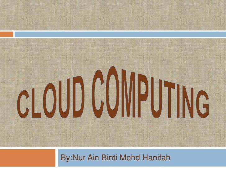 By:Nur Ain Binti Mohd Hanifah