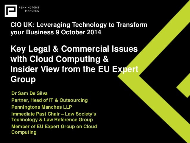 CIO UK: Leveraging Technology to Transform  your Business 9 October 2014  Key Legal & Commercial Issues  with Cloud Comput...