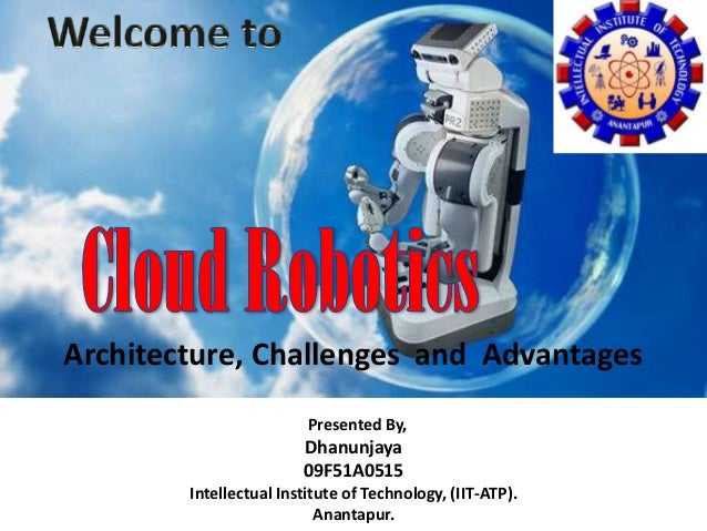 Presented By,Dhanunjaya09F51A0515Intellectual Institute of Technology, (IIT-ATP).Anantapur.Architecture, Challenges and Ad...