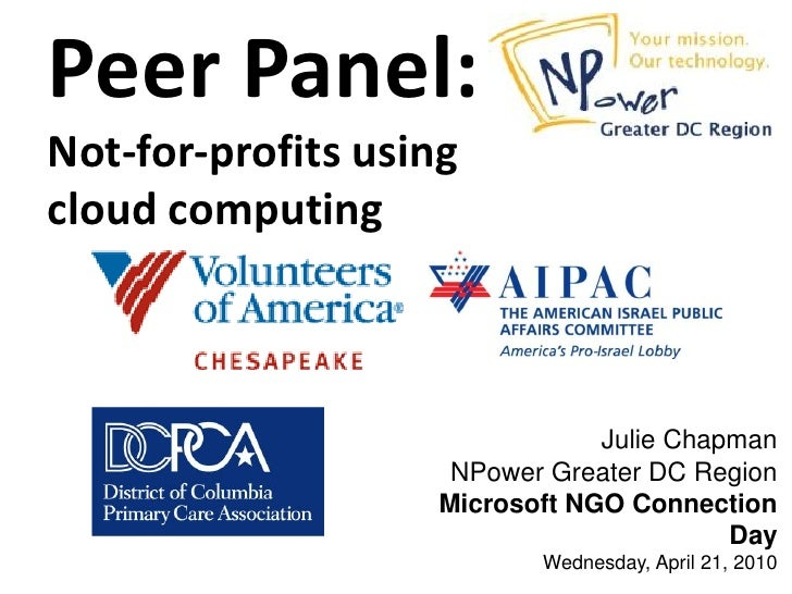 Peer Panel: Not-for-profits using cloud computing                                    Julie Chapman                      NP...