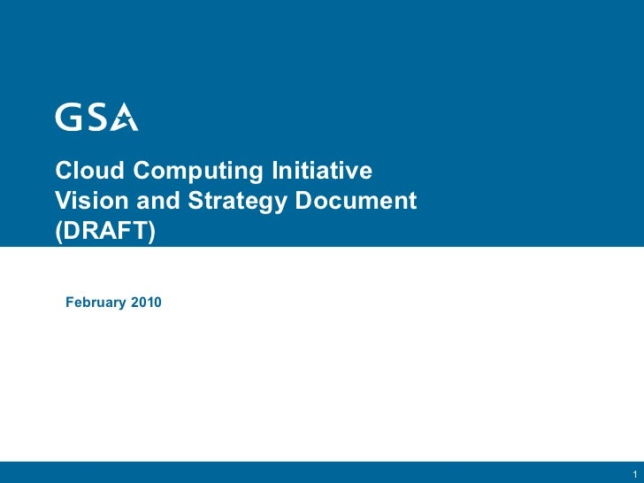 Cloud Computing Initiative Vision and Strategy Document (DRAFT) February 2010