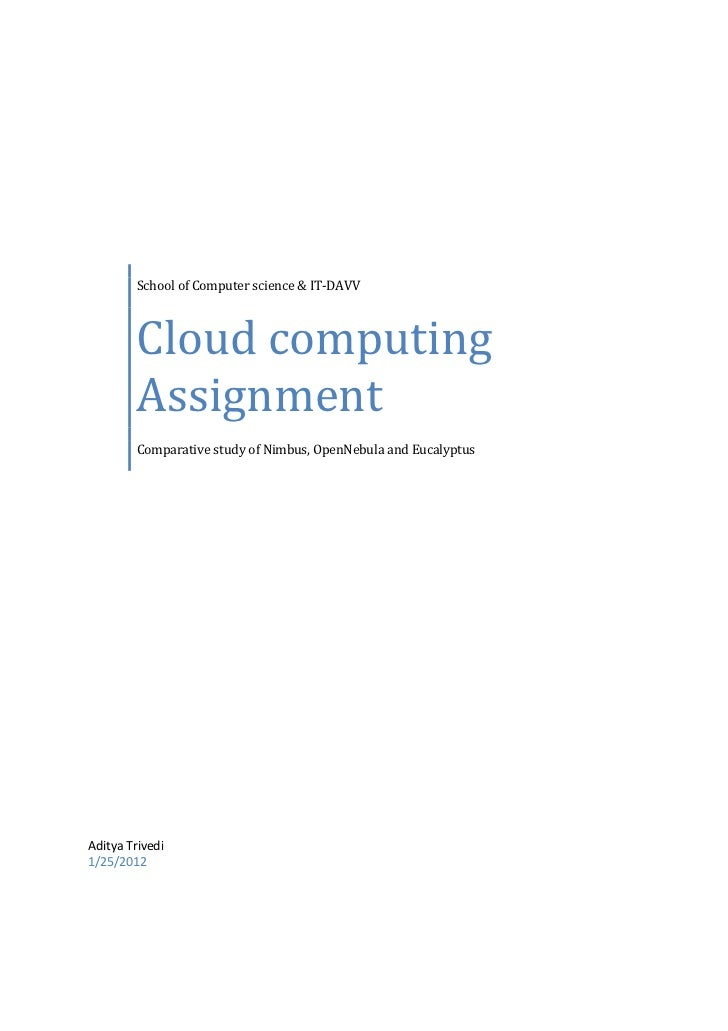 School of Computer science & IT-DAVV        Cloud computing        Assignment        Comparative study of Nimbus, OpenNebu...