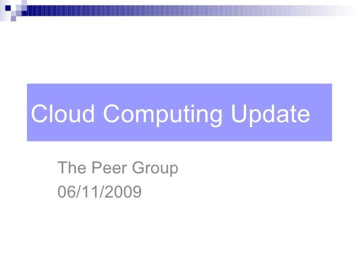Cloud Computing Update The Peer Group 06/11/2009