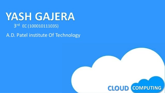 3rd EC (100010111035)A.D. Patel institute Of Technology                                     CLOUD   COMPUTING