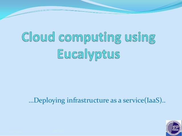…Deploying infrastructure as a service(IaaS)..03-11-2012           BPPIMT                                   1