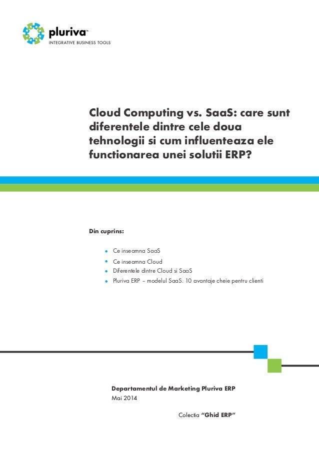 Cloud Computing vs. SaaS: care sunt diferentele dintre cele doua tehnologii si cum influenteaza ele functionarea unei solu...