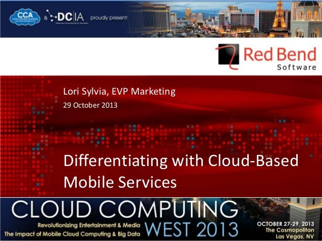 Lori Sylvia, EVP Marketing 29 October 2013  Differentiating with Cloud-Based Mobile Services